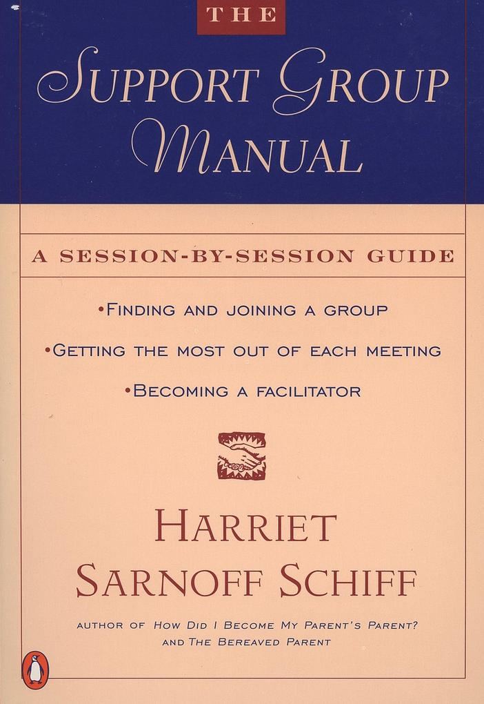 The Support Group Manual: A Session-By-Session Guide als Taschenbuch