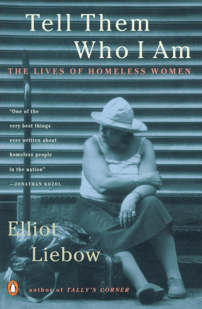 Tell Them Who I Am: The Lives of Homeless Women als Taschenbuch