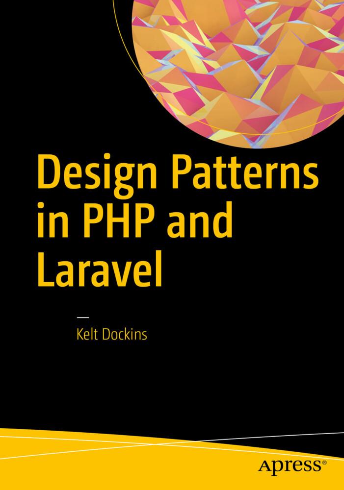 Design Patterns in PHP and Laravel als Buch von...