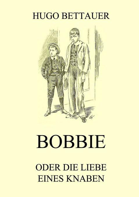 Bobbie oder die Liebe eines Knaben als Buch