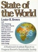 State of the World 1993: A Worldwatch Institute Report on Progress Toward a Sustainable Society