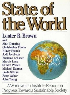 State of the World 1993: A Worldwatch Institute Report on Progress Toward a Sustainable Society als Buch