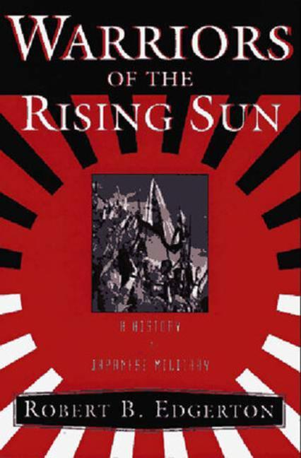 Warriors of the Rising Sun: A History of the Japanese Military als Buch