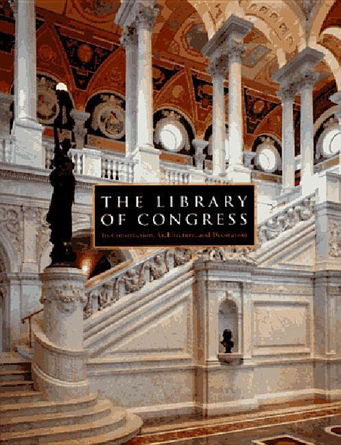 The Library of Congress: The Art and Architecture of the Thomas Jefferson Building als Buch