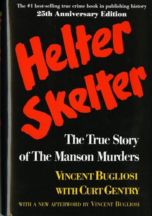 Helter Skelter: The True Story of the Manson Murders the True Story of the Manson Murders als Buch