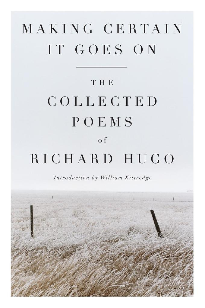 Making Certain It Goes on: The Collected Poems of Richard Hugo als Taschenbuch