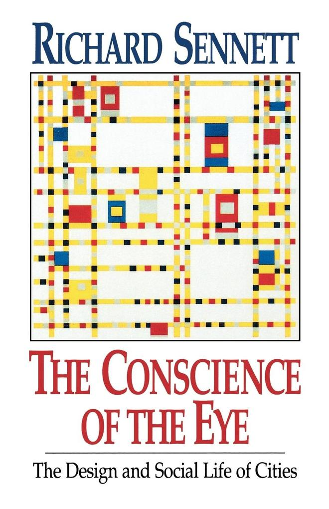 The Conscience of the Eye: The Design and Social Life of Cities / als Taschenbuch