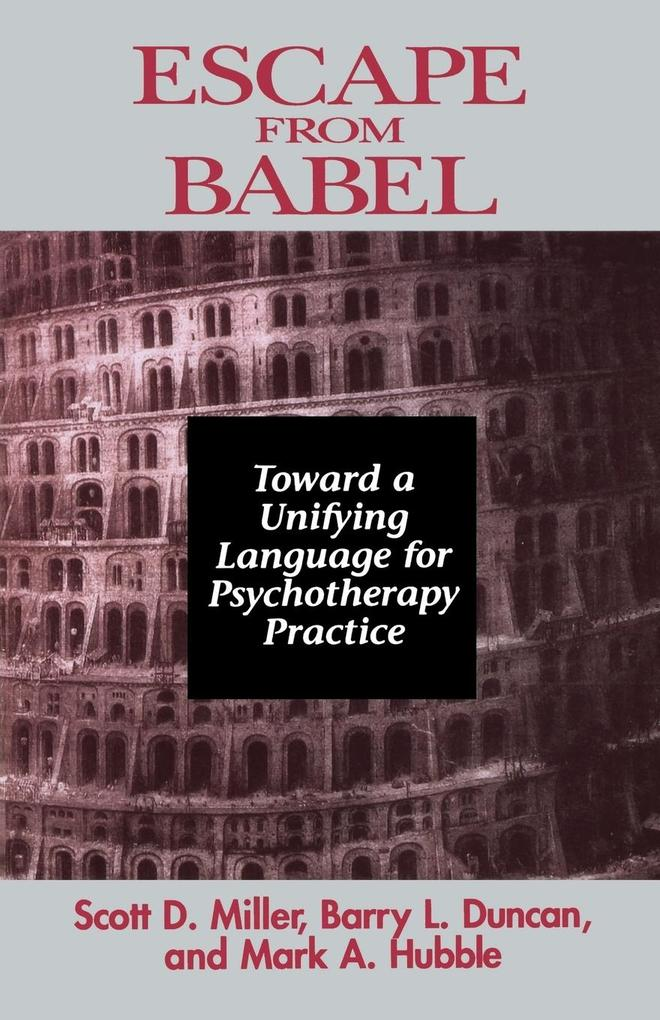 Escape from Babel: Toward a Unifying Language for Psychotherapy Practice als Taschenbuch