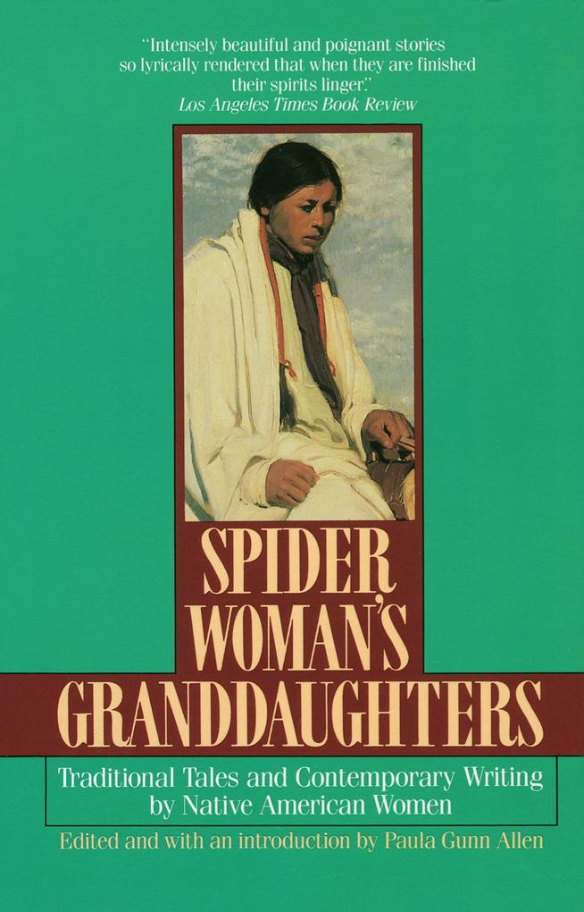 Spider Woman's Granddaughters: Traditional Tales and Contemporary Writing by Native American Women als Taschenbuch