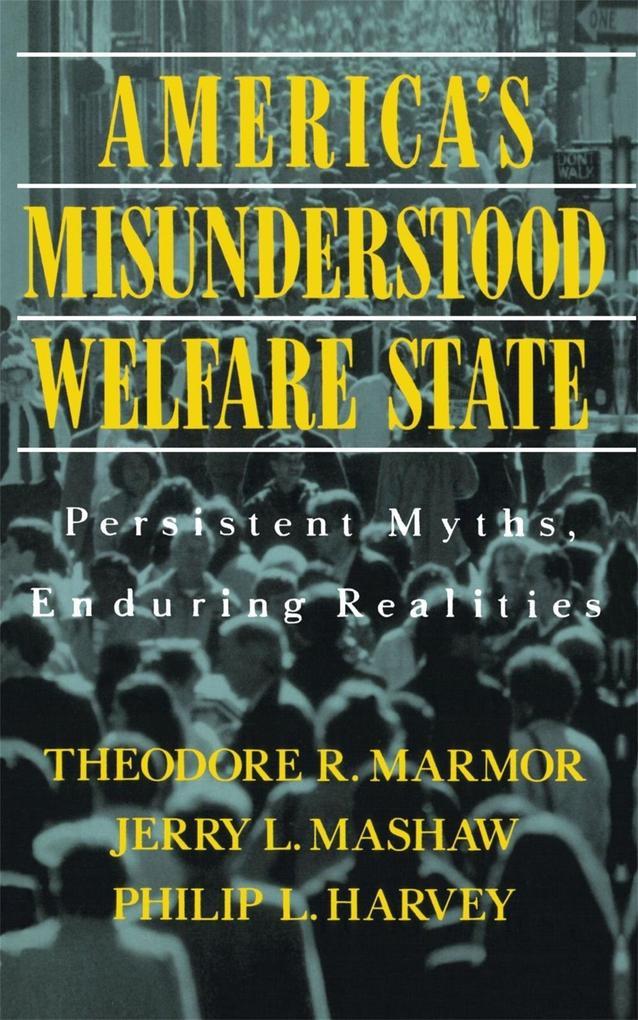 America's Misunderstood Welfare State: Persistent Myths, Enduring Realities als Taschenbuch