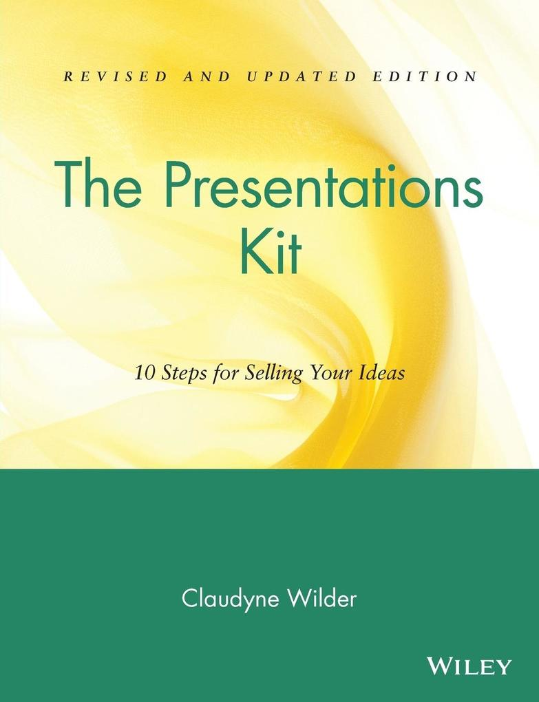 The Presentations Kit: 10 Steps for Selling Your Ideas als Taschenbuch