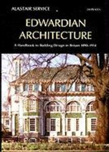 Edwardian Architecture: A Handbook to Building Design in Britain, 1890-1914 als Buch