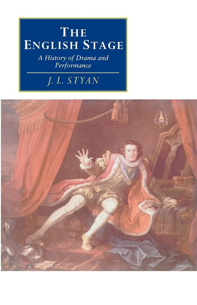 The English Stage: A History of Drama and Performance als Buch