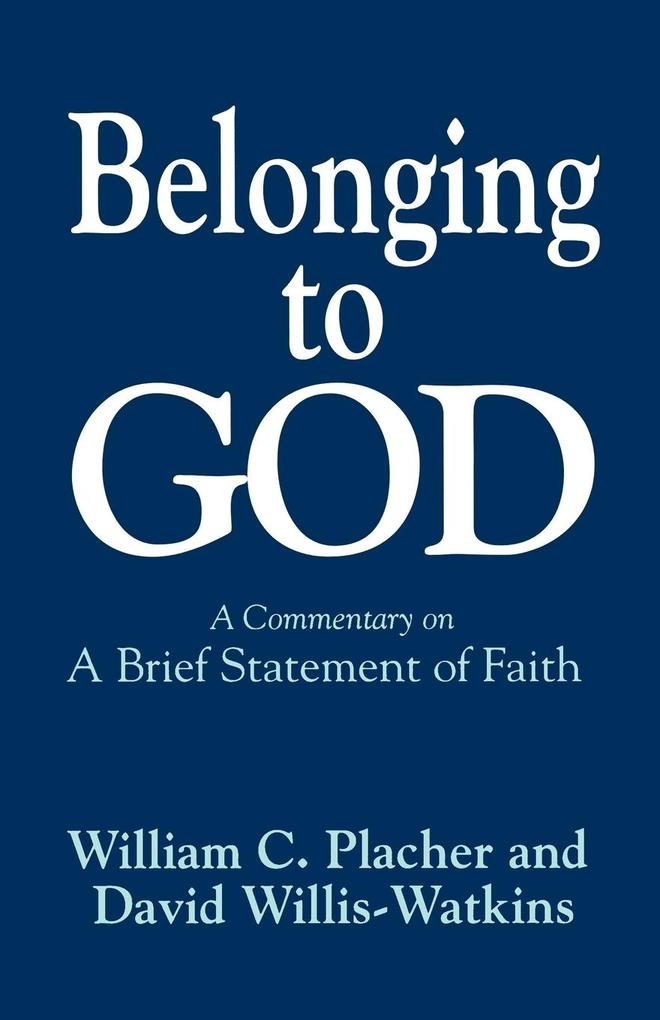 """Belonging to God: A Commentary on """"a Brief Statement of Faith"""" als Taschenbuch"""