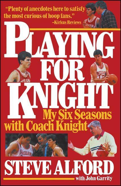 Playing for Knight: My Six Seaons with Coach Knight als Taschenbuch