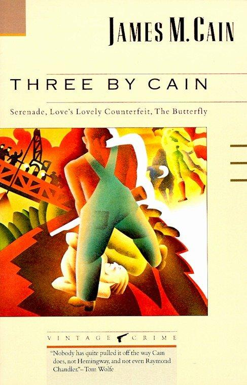 Three by Cain: Serenade, Love's Lovely Counterfeit, the Butterfly als Taschenbuch