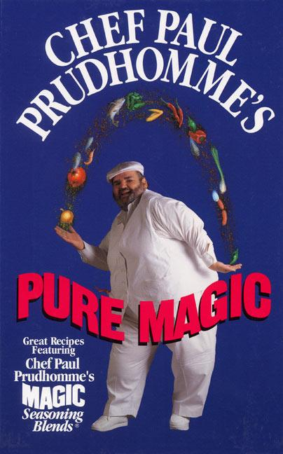 Chef Paul Prudhomme's Pure Magic als Buch
