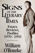 Signs of the Literary Times: Essays, Reviews, Profiles 1970-1992