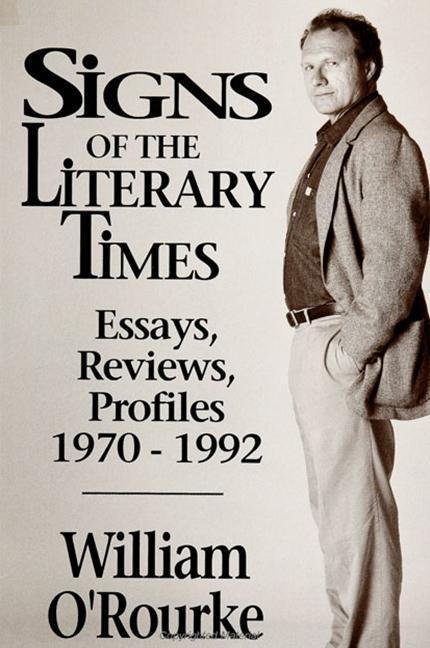 Signs of the Literary Times: Essays, Reviews, Profiles 1970-1992 als Taschenbuch