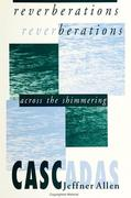 Reverberations: Across the Shimmering Cascadas