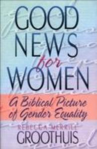 Good News for Women: A Biblical Picture of Gender Equality als Taschenbuch