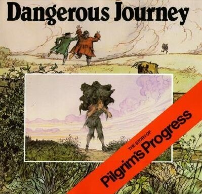Dangerous Journey: The Story of Pilgrim's Progress als Buch