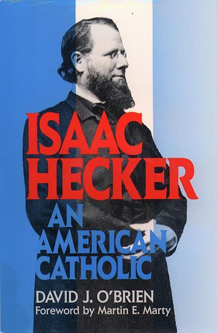 Isaac Hecker: An American Catholic als Buch
