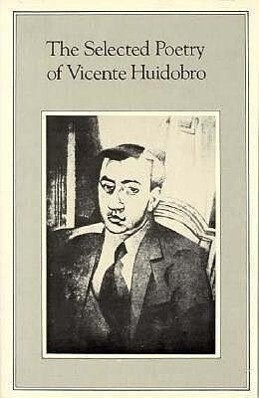 The Selected Poetry of Vicente Huidobro als Taschenbuch