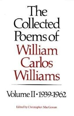 The Collected Poems of Williams Carlos Williams: 1939-1962 als Buch