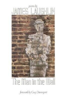 The Man in the Wall: Poems als Buch