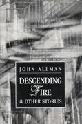 Descending Fire and Other Stories