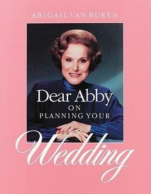 Dear Abby on Planning Your Wedding als Taschenbuch