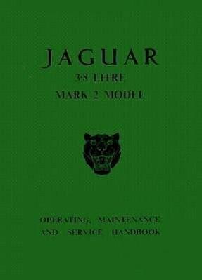 The Jaguar Mk 2 Models, 3.8 Litre Driver's Handbook: 1960-1966 als Taschenbuch