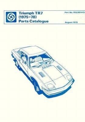 Triumph Tr7 Parts Catalogue: 1975-1978 als Buch