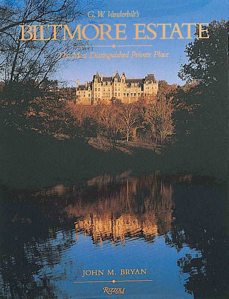 Biltmore Estate: The Most Distinguished Private Place als Buch