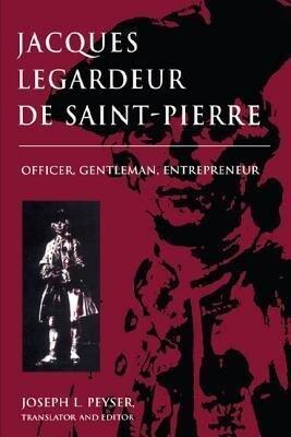 Jacques Legardeur de Saint-Pierre: Officer, Gentleman, Entrepeneur als Buch