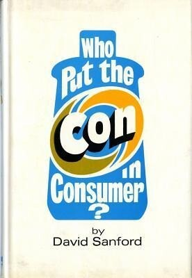 Who Put the Con in Consumer? als Buch