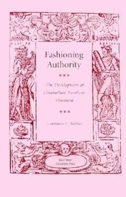 Fashioning Authority: The Development of Elizabethan Novelistic Discourse als Buch