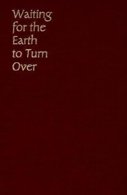 Waiting for the Earth to Turn Over: Identity and the Late Twentieth-Century American West als Buch