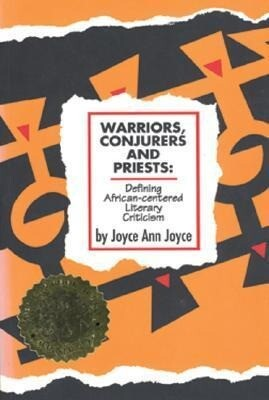 Warriors, Conjurers and Priests: Defining African-Centered Literary Criticism Defining African-Centered Literary Criticism Defining African-Centered L als Taschenbuch