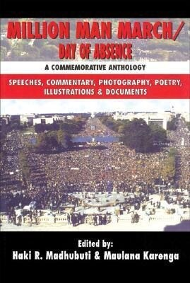 Million Man March/Day of Absence: A Commemorative Anthology, Speeches, Commentary, Photography, Poetry, Illustrations & Documents als Taschenbuch