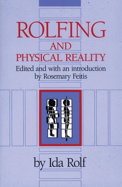 Rolfing and Physical Reality als Taschenbuch