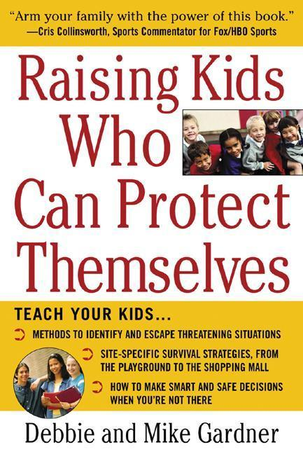 Raising Kids Who Can Protect Themselves als Taschenbuch