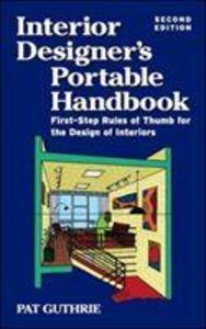 Interior Designer's Portable Handbook 2/E: First-Step Rules of Thumb for Interior Architecture als Taschenbuch