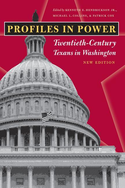 Profiles in Power: Twentieth-Century Texans in Washington als Taschenbuch