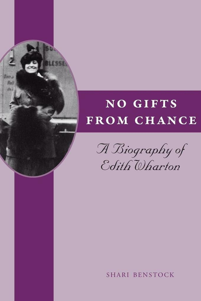 No Gifts from Chance: A Biography of Edith Wharton als Taschenbuch