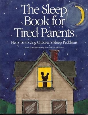 The Sleep Book for Tired Parents: Help for Solving Children's Sleep Problems als Buch