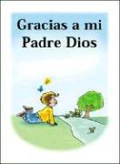 GRACIAS A MI PADRE DIOS als Taschenbuch