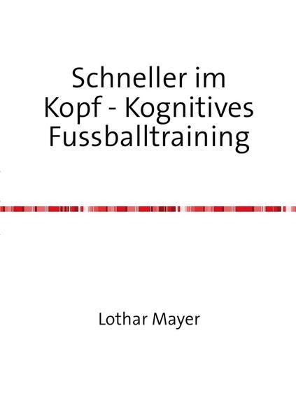 Schneller im Kopf - Kognitives Fussballtraining...
