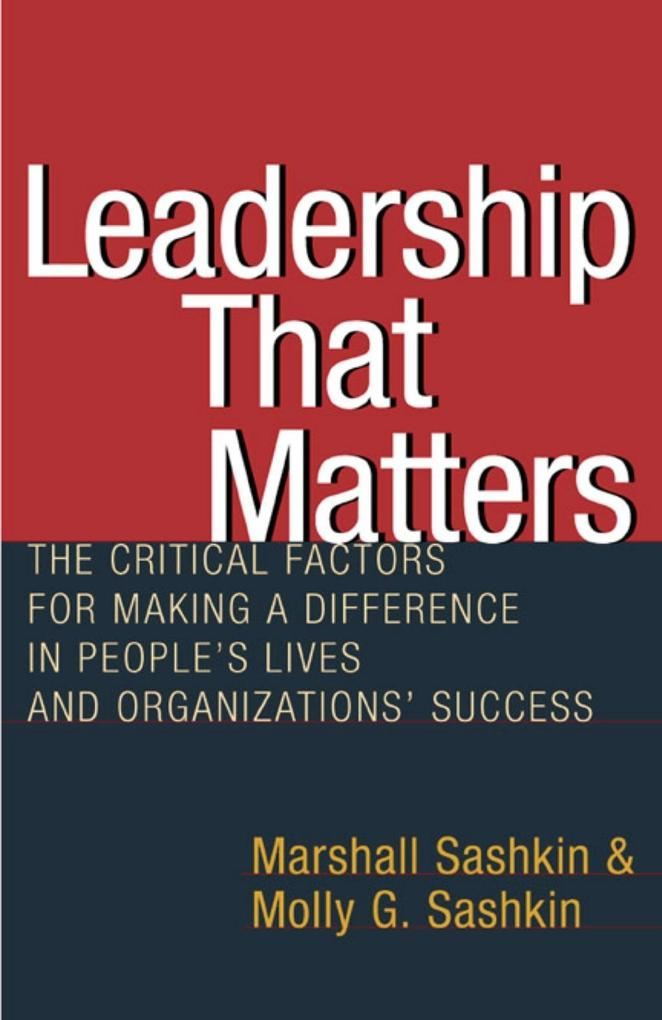 Leadership That Matters: The Critical Factors for Making a Difference in People's Lives and Organizations' Success als Buch